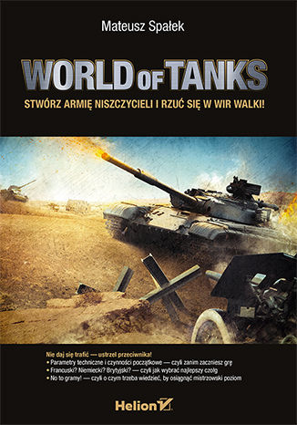 Okładka książki World of Tanks. Stwórz armię niszczycieli i rzuć się w wir walki!