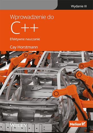 Okładka książki/ebooka Wprowadzenie do C++. Efektywne nauczanie. Wydanie III