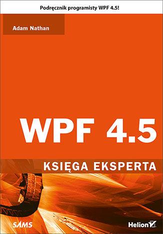 Okładka książki/ebooka WPF 4.5. Księga eksperta