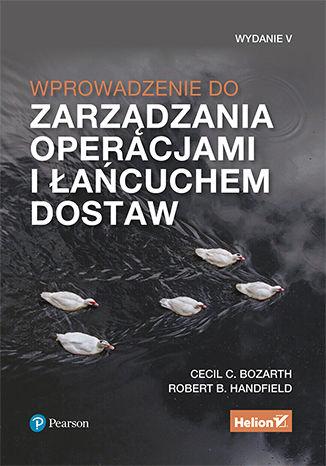 Okładka książki Wprowadzenie do zarządzania operacjami i łańcuchem dostaw. Wydanie V