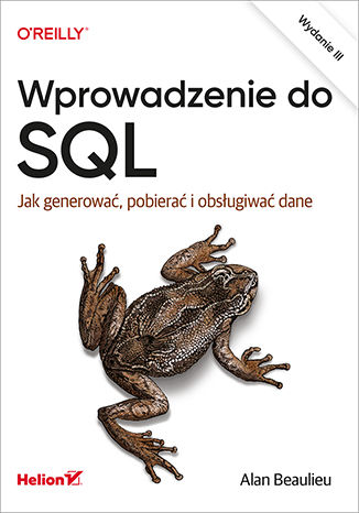 Okładka książki/ebooka Wprowadzenie do SQL. Jak generować, pobierać i obsługiwać dane. Wydanie III