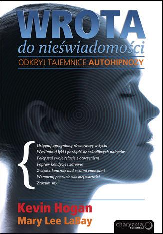 Okładka książki Wrota do nieświadomości. Odkryj tajemnice autohipnozy