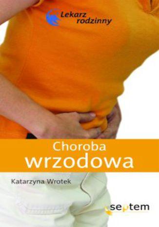 Okładka książki/ebooka Choroba wrzodowa. Lekarz rodzinny