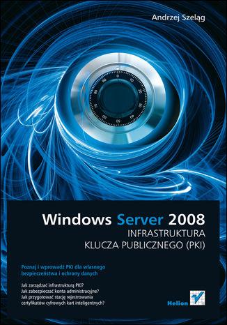 Okładka książki/ebooka Windows Server 2008. Infrastruktura klucza publicznego (PKI)