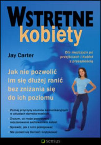 Okładka książki/ebooka Wstrętne kobiety. Jak nie pozwolić im się dłużej ranić bez zniżania się do ich poziomu