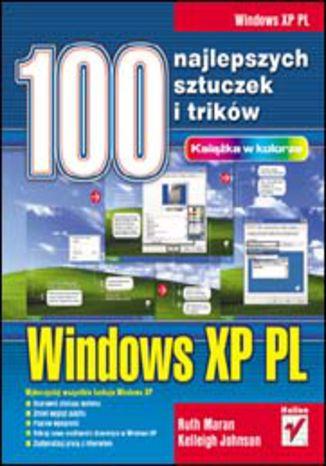 Okładka książki Windows XP PL. 100 najlepszych sztuczek i trików
