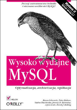 Okładka książki/ebooka Wysoko wydajne MySQL. Optymalizacja, archiwizacja, replikacja. Wydanie II