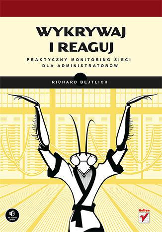 Okładka książki Wykrywaj i reaguj. Praktyczny monitoring sieci dla administratorów