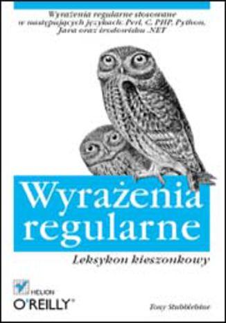 Okładka książki/ebooka Wyrażenia regularne. Leksykon kieszonkowy