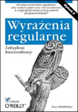 Okładka książki/ebooka Wyrażenia regularne. Leksykon kieszonkowy. Wydanie II