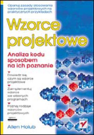 Okładka książki Wzorce projektowe. Analiza kodu sposobem na ich poznanie