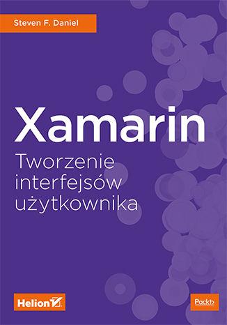 Okładka książki/ebooka Xamarin. Tworzenie interfejsów użytkownika