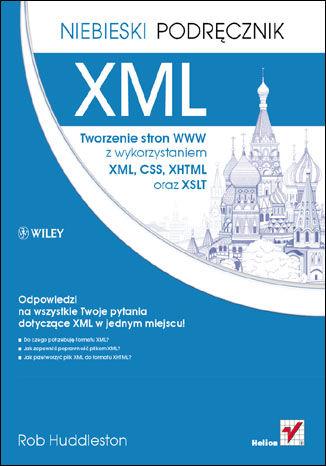Okładka książki/ebooka XML. Tworzenie stron WWW z wykorzystaniem XML, CSS, XHTML oraz XSLT. Niebieski podręcznik
