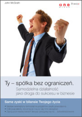 Okładka książki/ebooka Ty - Spółka bez ograniczeń. Samodzielna działalność jako droga do sukcesu w biznesie