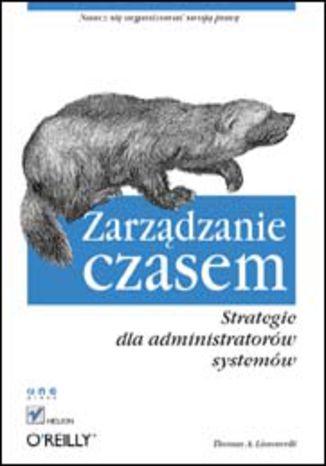 Okładka książki/ebooka Zarządzanie czasem. Strategie dla administratorów systemów