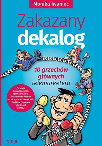 Okładka książki Zakazany dekalog. 10 grzechów głównych telemarketera