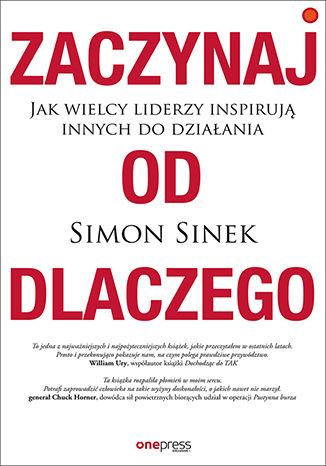 Okładka książki/ebooka Zaczynaj od DLACZEGO. Jak wielcy liderzy inspirują innych do działania