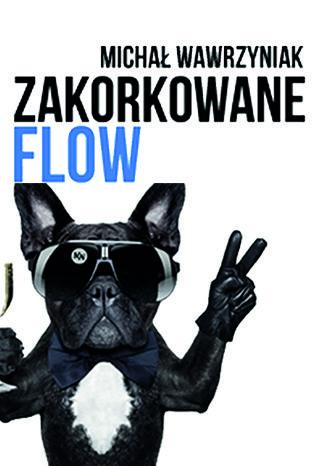 Okładka książki/ebooka Zakorkowane FLOW (VOD)