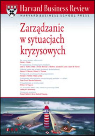 Okładka książki/ebooka Harvard Business Review. Zarządzanie w sytuacjach kryzysowych