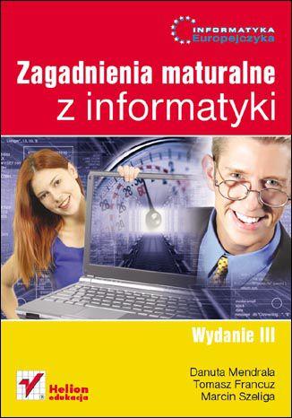 Okładka książki Informatyka Europejczyka. Zagadnienia maturalne z informatyki. Wydanie III