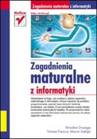 Okładka książki/ebooka Zagadnienia maturalne z informatyki