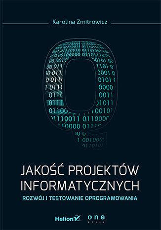 Okładka książki/ebooka Jakość projektów informatycznych. Rozwój i testowanie oprogramowania
