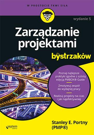 Okładka książki Zarządzanie projektami dla bystrzaków. Wydanie V