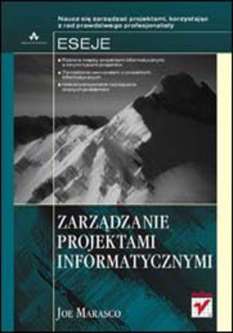 Okładka książki Zarządzanie projektami informatycznymi. Eseje
