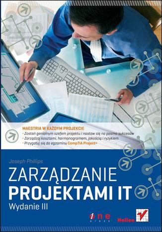 Okładka książki Zarządzanie projektami IT. Wydanie III
