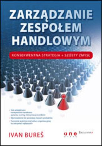 Okładka książki/ebooka Zarządzanie zespołem handlowym