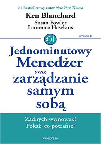 Okładka książki Jednominutowy Menedżer oraz zarządzanie samym sobą. Wydanie II