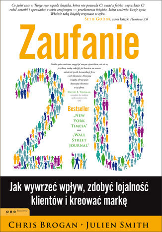 Okładka książki Zaufanie 2.0. Jak wywierać wpływ, zdobyć lojalność klientów i kreować markę