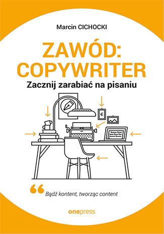 Okładka książki/ebooka Zawód: copywriter. Zacznij zarabiać na pisaniu