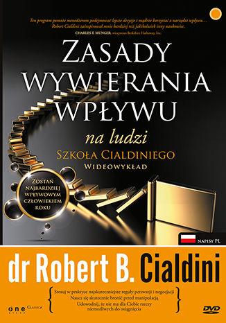 Okładka książki Zasady wywierania wpływu na ludzi. Szkoła Cialdiniego. Wideowykład