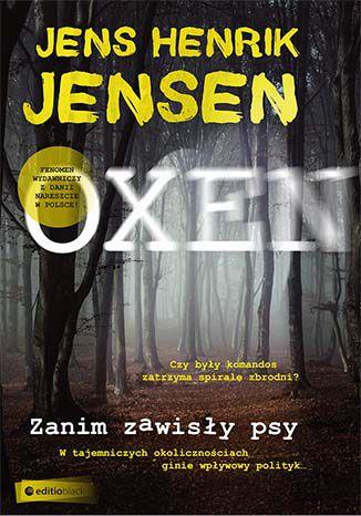 Okładka książki Zanim zawisły psy. Trylogia OXEN cz. 1