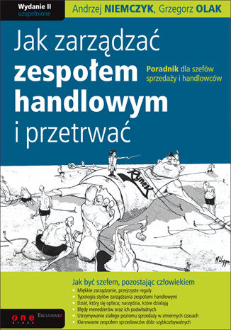 Okładka książki Jak zarządzać zespołem handlowym i przetrwać. Poradnik dla szefów sprzedaży i handlowców. Wydanie II