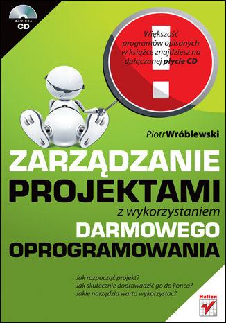 Okładka książki/ebooka Zarządzanie projektami z wykorzystaniem darmowego oprogramowania
