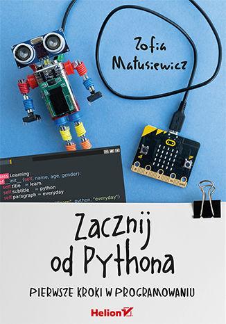 Okładka książki Zacznij od Pythona. Pierwsze kroki w programowaniu