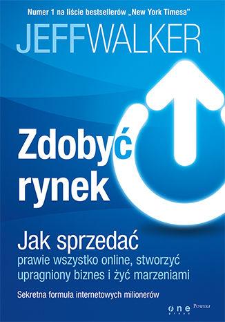 Okładka książki Zdobyć rynek. Jak sprzedać prawie wszystko online, stworzyć upragniony biznes i żyć marzeniami
