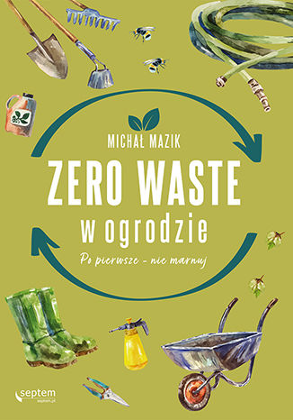Okładka książki/ebooka Zero waste w ogrodzie. Po pierwsze - nie marnuj