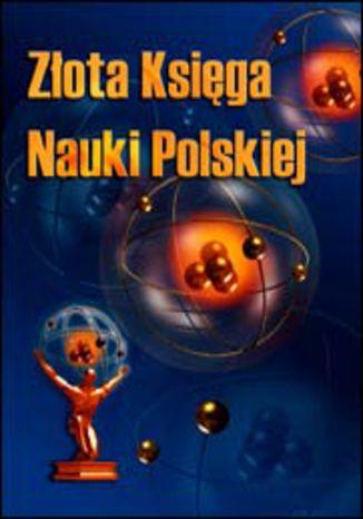 Okładka książki/ebooka Złota Księga Nauki Polskiej