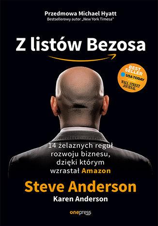 Okładka książki/ebooka Z listów Bezosa. 14 żelaznych reguł rozwoju biznesu, dzięki którym wzrastał Amazon