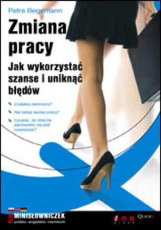 Okładka książki/ebooka Zmiana pracy. Jak wykorzystać szanse i uniknąć błędów