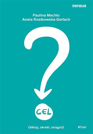 Okładka książki CEL. Odkryj, określ, osiągnij!