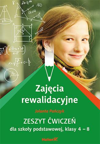 Okładka książki Zajęcia rewalidacyjne. Zeszyt ćwiczeń dla szkoły podstawowej, klasy 4 - 8