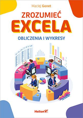 Okładka książki Zrozumieć Excela. Obliczenia i wykresy