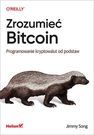 Okładka książki/ebooka Zrozumieć Bitcoin. Programowanie kryptowalut od podstaw