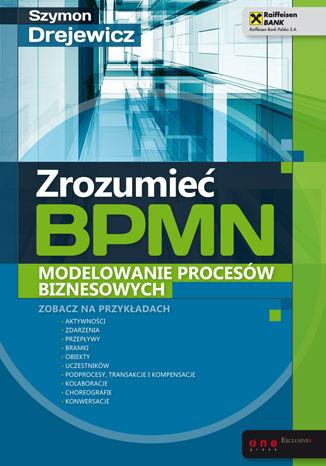 Okładka książki/ebooka Zrozumieć BPMN. Modelowanie procesów biznesowych