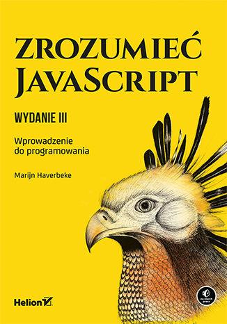 Okładka książki Zrozumieć JavaScript. Wprowadzenie do programowania. Wydanie III