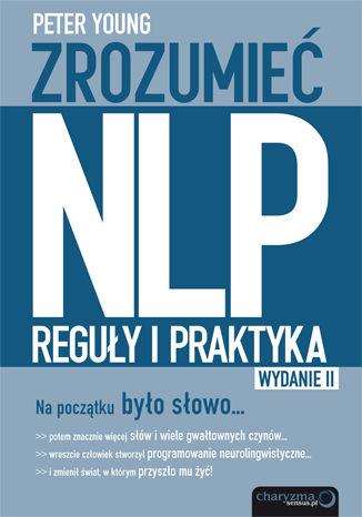 Okładka książki Zrozumieć NLP. Reguły i praktyka. Wydanie II